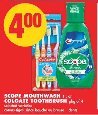 Scope Mouthwash.1 L or Colgate Toothbrush.pkg of 4