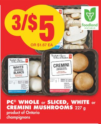 PC Whole or Sliced - White or Cremini Mushrooms 227 g