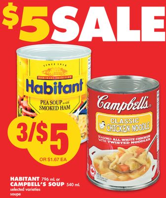 Habitant 796 mL or Campbell's Soup - 540 mL