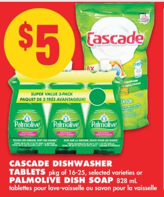 Cascade Dishwasher Tablets Pkg of 16-25 or Palmolive Dish Soap 828 mL