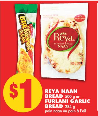 Reya Naan Bread - 500 g or Furlani Garlic Bread - 284 g