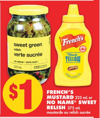 French's Mustard 225 mL or No Name Sweet Relish - 375 mL