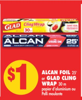 Alcan Foil - 25' or Glad Cling Wrap - 30 M