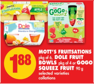 Mott's Fruitsations Pkg of 6 - Dole Fruit Bowls Pkg of 4 or Gogo Squeez Fruit 90 g