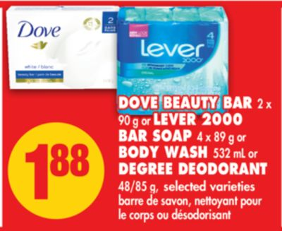 Dove Beauty Bar 2 X 90 g or Lever 2000 Bar Soap 4 X 89 g or Body Wash 532 mL or Degree Deodorant 48/85 g