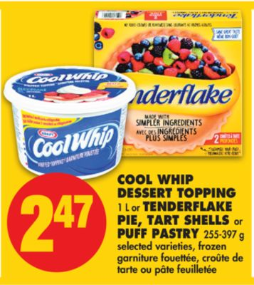 Cool Whip Dessert Topping - 1 L or Tenderflake Pie - Tart Shells or Puff Pastry - 255-397 g