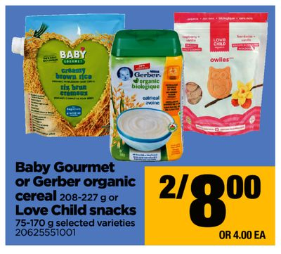 Baby Gourmet Or Gerber Organic Cereal - 208-227 g Or Love Child Snacks - 75-170 g