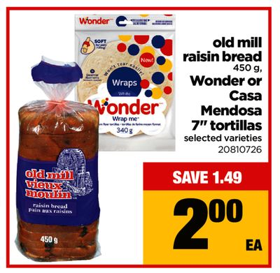 Old Mill Raisin Bread - 450 g - Wonder Or Casa Mendosa 7'' Tortillas