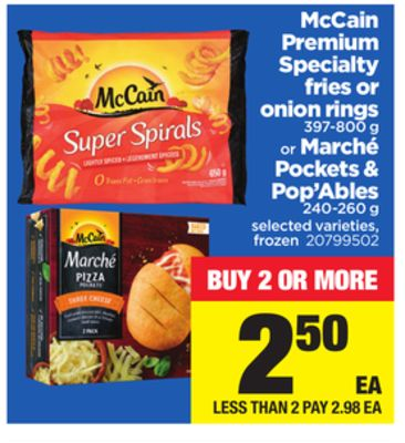 Mccain Premium Specialty Fries or Onion Rings - 397-800 g or Marché Pockets & Pop'ables - 240-260 g