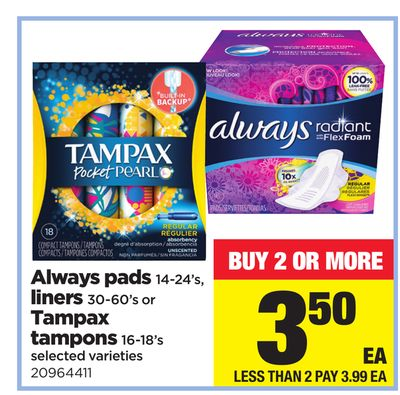 Always Pads - 14-24's - Liners - 30-60's or Tampax Tampons - 16-18's