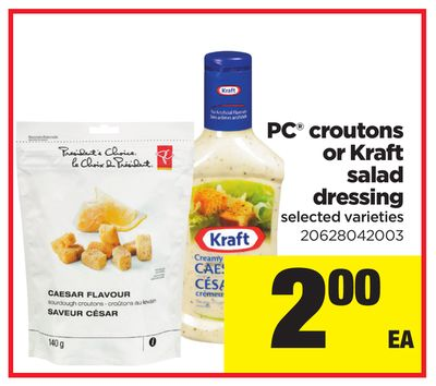 PC Croutons Or Kraft Salad Dressing