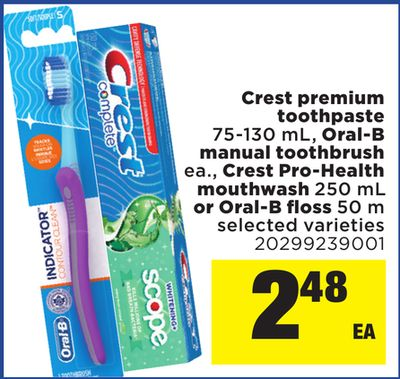 Crest Premium Toothpaste - 75-130 mL - Oral-b Manual Toothbrush Ea. - Crest Pro-health Mouthwash - 250 mL or Oral-b Floss - 50 M