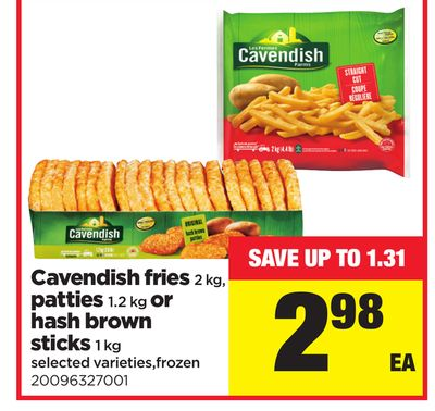 Cavendish Fries 2 Kg - Patties 1.2 Kg Or Hash Brown Sticks 1 Kg