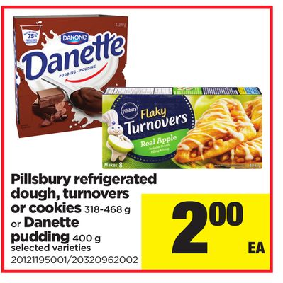 Pillsbury Refrigerated Dough - Turnovers Or Cookies - 318-468 g Or Danette Pudding - 400 g
