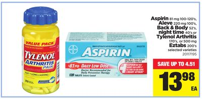 Aspirin 81 Mg - 100-120's - Aleve 220 Mg - 100's - Back & Body - 52's - Night Time - 40's Or Tylenol Arthritis - 170's - Or 500 Mg Eztabs - 200's