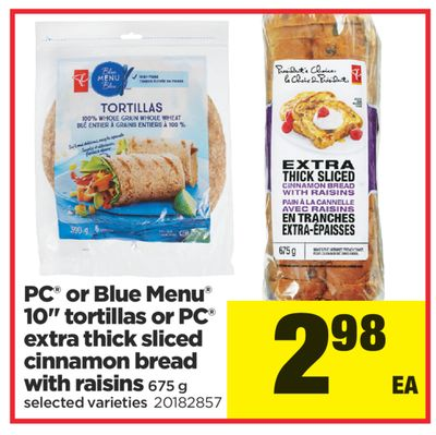 PC Or Blue Menu 10'' Tortillas Or PC Extra Thick Sliced Cinnamon Bread With Raisins - 675 g