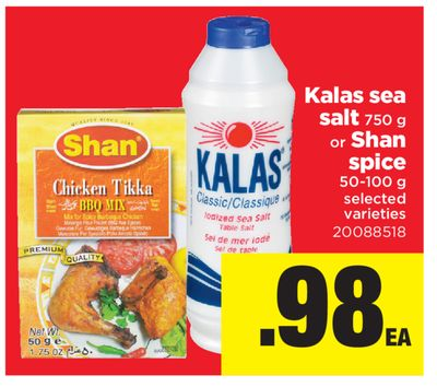 Kalas Sea Salt - 750 g or Shan Spice - 50-100 g