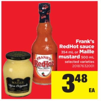 Frank's Redhot Sauce - 354 mL Or Maille Mustard - 500 mL