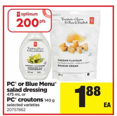 PC Or Blue Menu Salad Dressing - 475 mL Or PC Croutons - 140 g