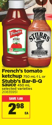 French's Tomato Ketchup - 750 Ml-1 L or Stubb's Bar-b-q Sauce - 450 mL