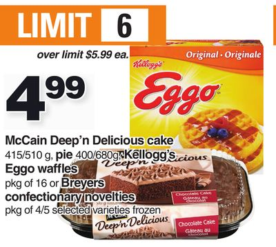 Mccain Deep'n Delicious Cake 415/510 g - Pie 400/680g - Kellogg's Eggo Waffles Pkg of 16 Or Breyers Confectionary Novelties Pkg of 4/5