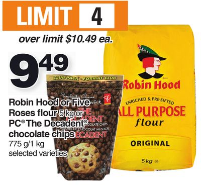 Robin Hood Or Five Roses Flour 5 Kg Or PC The Decadent Chocolate Chips 775 G/1 Kg