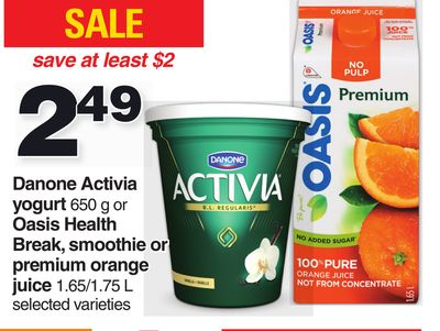 Danone Activia Yogurt 650 G Or Oasis Health Break - Smoothie Or Premium Orange Juice 1.65/1.75 L