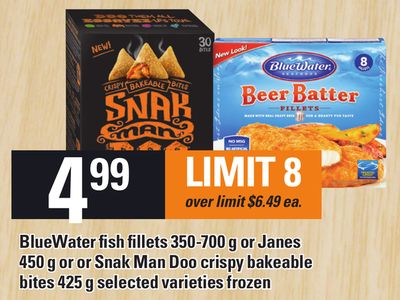 Bluewater Fish Fillets 350-700 G Or Janes 450 G Or Or Snak Man Doo Crispy Bakeable Bites 425 G