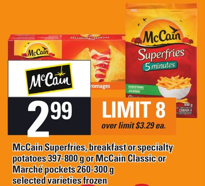 Mccain Superfries - Breakfast Or Specialty Potatoes 397-800 g Or Mccain Classic Or Marché Pockets 260-300 g