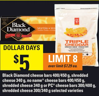 Black Diamond Cheese Bars 400/450 G - Shredded Cheese 340 G - No Name Cheese Bars 400/450 G - Shredded Cheese 340 G Or PC Cheese Bars 300/400 G - Shredded Cheese 300/340 G