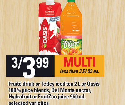 Fruité Drink Or Tetley Iced Tea 2 L Or Oasis 100% Juice Blends - Del Monte Nectar - Hydrafruit Or Fruitzoo Juice 960 Ml