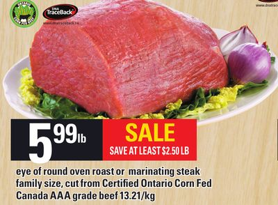 Eye Of Round Oven Roast Or Marinating Steak Family Size - Cut From Certified Ontario Corn Fed Canada Aaa Grade Beef