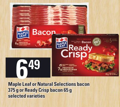 Maple Leaf Or Natural Selections Bacon 375 g Or Ready Crisp Bacon 65 g