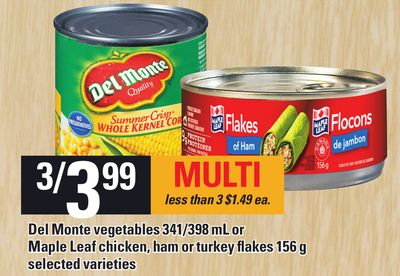 Del Monte Vegetables 341/398 Ml Or Maple Leaf Chicken - Ham Or Turkey Flakes 156 G