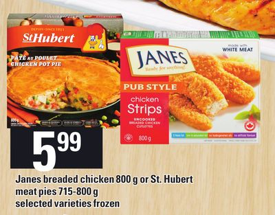 Janes Breaded Chicken 800 G Or St. Hubert Meat Pies 715-800 G