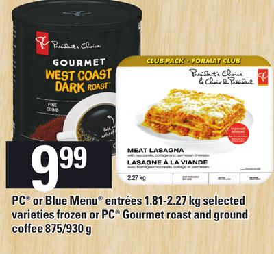 PC Or Blue Menu Entrées 1.81-2.27 Kg Or PC Gourmet Roast And Ground Coffee 875/930 G