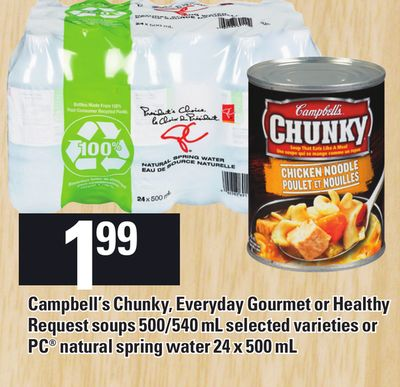 Campbell's Chunky - Everyday Gourmet Or Healthy Request Soups 500/540 Ml Or PC Natural Spring Water 24 X 500 Ml