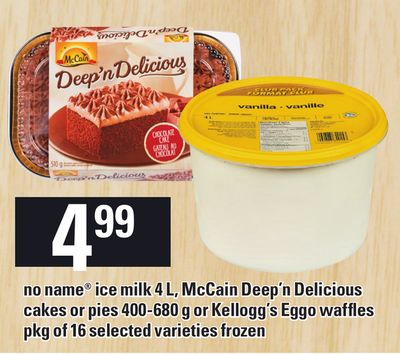 No Name Ice Milk 4 L - Mccain Deep'n Delicious Cakes Or Pies - 400-680 g Or Kellogg's Eggo Waffles - Pkg of 16