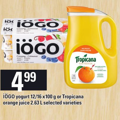 Iögo Yogurt 12/16 X 100 g or Tropicana Orange Juice 2.63 L