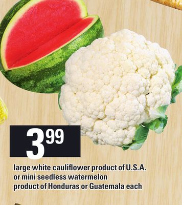 Large White Cauliflower Product Of U.S.A. Or Mini Seedless Watermelon