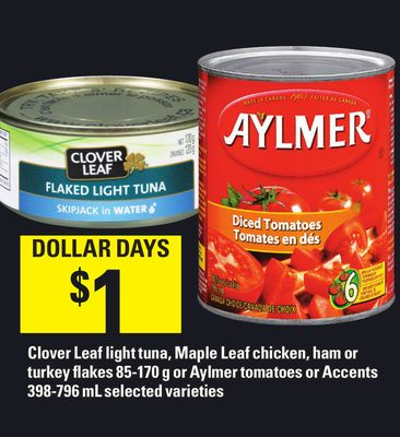 Clover Leaf Light Tuna - Maple Leaf Chicken - Ham Or Turkey Flakes 85-170 G Or Aylmer Tomatoes Or Accents 398-796 Ml