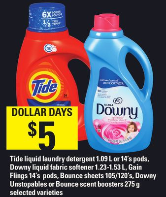 Tide Liquid Laundry Detergent 1.09 L Or 14's PODS - Downy Liquid Fabric Softener 1.23-1.53 L - Gain Flings 14's PODS - Bounce Sheets 105/120's - Downy Unstopables Or Bounce Scent Boosters 275 g