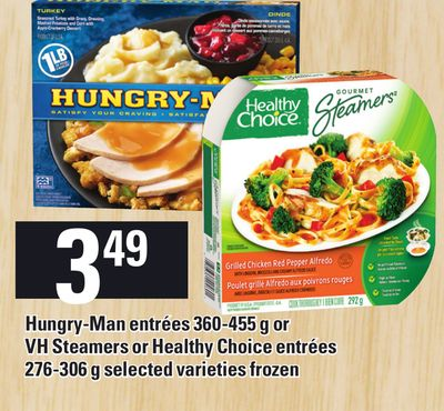 Hungry-man Entrées 360-455 g Or VH Steamers Or Healthy Choice Entrées 276-306 g