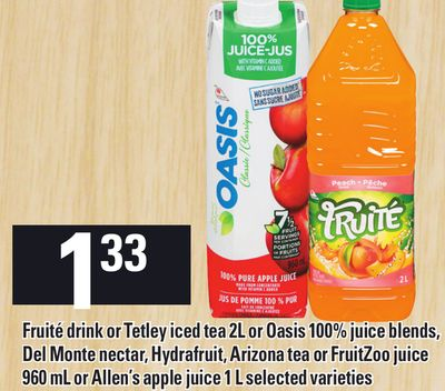 Fruité Drink Or Tetley Iced Tea 2l Or Oasis 100% Juice Blends - Del Monte Nectar - Hydrafruit - Arizona Tea Or Fruitzoo Juice 960 Ml Or Allen's Apple Juice 1 L