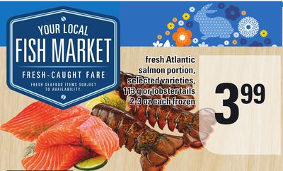 Fresh Atlantic Salmon Portion - 113 g Or Lobster Tails 2-3 Oz