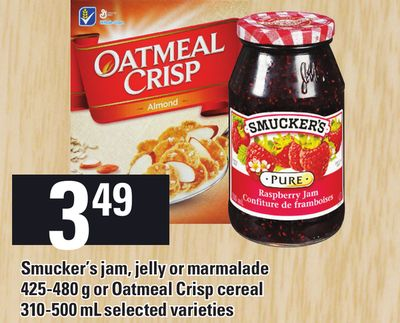 Smucker's Jam - Jelly Or Marmalade 425-480 g Or Oatmeal Crisp Cereal - 310-500 ml