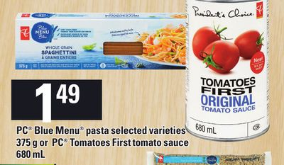 PC Blue Menu Pasta 375 G Or PC Tomatoes First Tomato Sauce 680 Ml