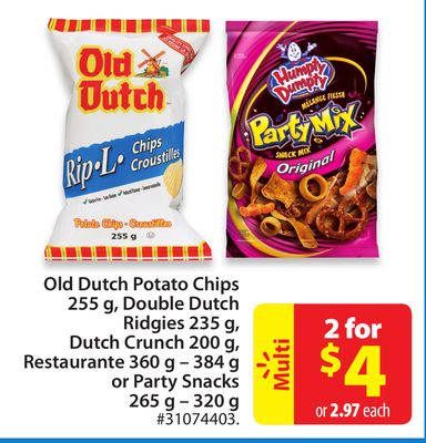 Old Dutch Potato Chips 255 g - Double Dutch Ridgies 235 g - Dutch Crunch 200 g - Restaurante 360 g – 384 g or Party Snacks 265 g – 320 g