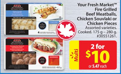 Your Fresh Market Fire Grilled Beef Meatballs - Chicken Souvlaki or Chicken Piece