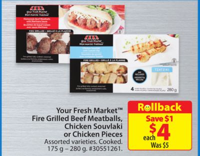 Your Fresh Market Fire Grilled Beef Meatballs - Chicken Souvlaki or Chicken Pieces